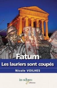 Fatum, les Lauriers Sont Coupes