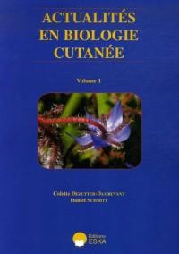 Actualités en biologie cutanée : Volume 1