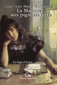 La saga d'Anne, Tome 1 : La Maison aux pignons verts