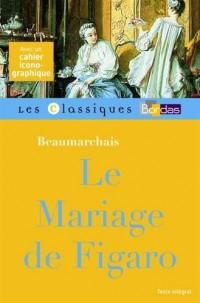Classiques Bordas - Le Mariage de Figaro - Beaumarchais