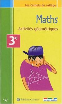 Les Carnets du collège : Maths, activités géométrique, 3e