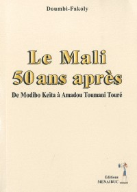 Le Mali 50 Ans Après
