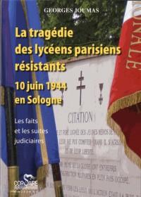 La Tragedie des Lyceens Parisiens Resistants, 10 Juin 1944 en Sologne