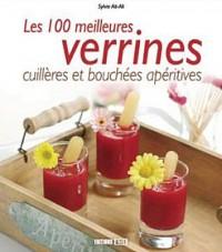 Les 100 meilleures verrines, cuillères et bouchées apéritives