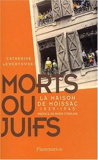 Morts ou juifs : La Maison de Moissac, 1939-1945