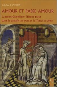 Amour et passe amour : Lancelot-Guenièvre, Tristant-Yseut dans le Lancelot en prose et le Tristan en prose