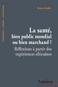 Sante Bien Public Mondial Ou Bien Marchand