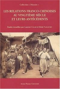 Les relations franco-chinoises au vingtième siècle et leurs antécédents