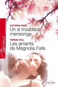 Un si troublant mensonge/Les amants de Magnolia Falls