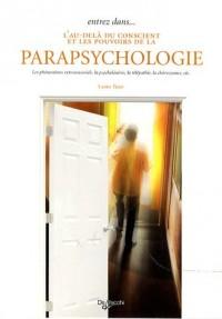 Entrez dans... l'au-delà du conscient et les pouvoirs de la parapsychologie