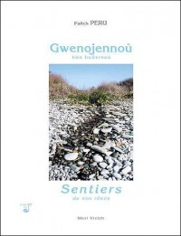 Gwenojennou Hon Hunvreoù / Sentier de nos rêves