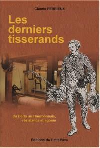 Les derniers tisserands : Du Berry au Bourbonnais, résistance et agonie