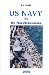 US Navy, tome 1 : 1898-1945, du Maine au Missouri