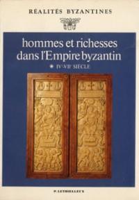 Hommes et richesses dans l'Empire byzantin, tome 1, IVe-VIIe siècles