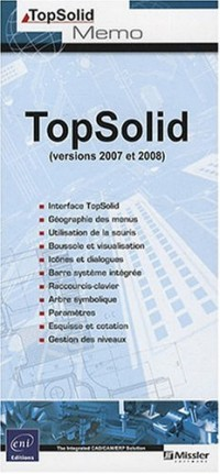 TopSolid (versions 2007 et 2008)
