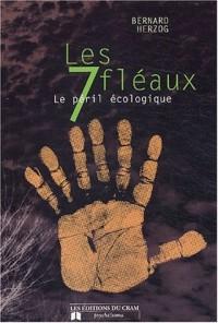 Les 7 fléaux : Le péril écologique