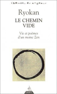Le Chemin vide : Vie et poèmes d'un moine Zen