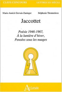 Jaccottet : Poésie 1946-1967, A la lumière d'hiver, Pensées sous les nuages