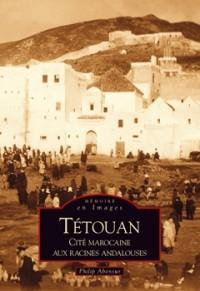 Tétouan - Cité marocaine aux racines andalouses