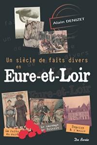 Un siècle de faits divers en Eure-et-Loire