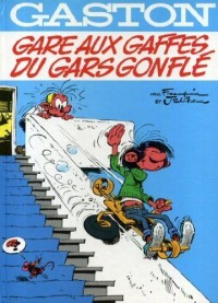 GASTON NUMERO 3 : GARE AUX GAFFES DU GARS GONFLE