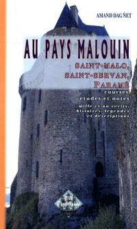 Au Pays Malouin : Saint-Malo, Saint- Servan, Paramé, Courses, Etudes et Notes, Mille et un Récits, Histoires, Légendes et Descriptions