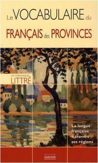 Le vocabulaire du français des provinces : La langue française à travers ses régions
