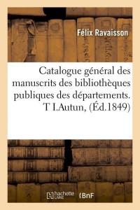 Catalogue Manuscrits Publiques T I  ed 1849