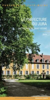 La Prefecture du Jura, Ancien Prieure Saint-Desire 358