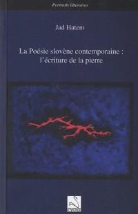 La Poésie slovène contemporaine : l'écriture de la pierre