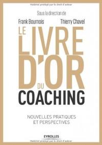 Le Livre d'Or du Coaching - Nouvelles Pratiques et Perspectives