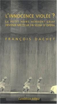 L'innocence violée ? : Le petit Hans Herbert Graf - Devenir metteur en scène d'opéra