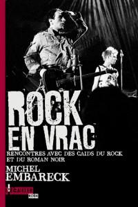 Rock en vrac : Rencontre avec des caïds du rock et du roman noir
