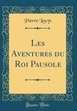 Les Aventures Du Roi Pausole (Classic Reprint)