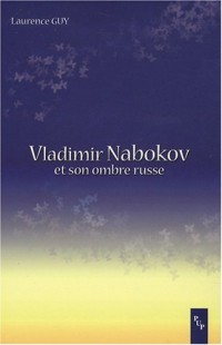 Vladimir Nabokov et son ombre russe