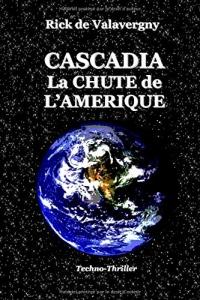 CASCADIA La chute de l'Amérique