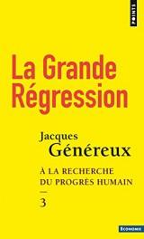 La Grande Régression - tome 3 A la recherche du progrès humain [Poche]