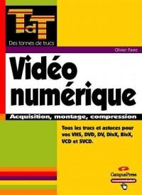 Vidéo numérique : Acquisition, montage, compression