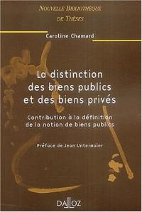 Distinction des biens publics et des biens privés : Contribution à la définition de la notion de biens publics