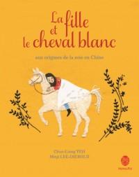 La fille et le cheval blanc - Aux origines de la soie en Chine