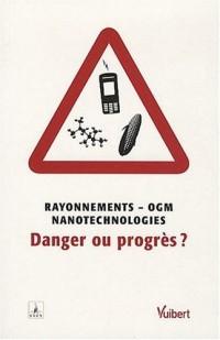 Rayonnements - OGM - nanotechnologie : danger ou progrès ?