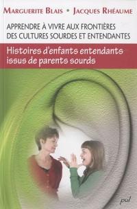 Apprendre à vivre aux frontières des cultures sourdes et entendantes : Histoires d'enfants entendants issus de parents sourds