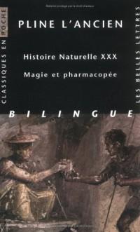 Histoire naturelle livre 30 : magie et pharmacopée : Edition bilingue