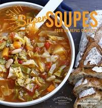 Super soupes: Pour un repas complet