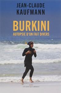 Burkini : Autopsie d'un fait divers