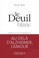 Le deuil blanc : Journal d'un accompagnant