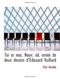 Toi et moi. Nouv. éd. ornée de deux dessins d'Edouard Vuillard