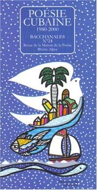 Bacchanales N° 24 : Poésie Cubaine 1980-2000