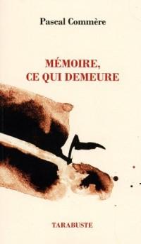Mémoire, ce qui demeure