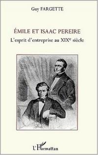 Emile et Isaac Pereire : L'Esprit d'entreprise au XIXe siècle